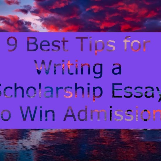 9 Best Tips for Writing a Scholarship Essay to Win Admission