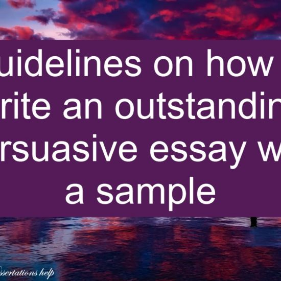 Guidelines on how to write an outstanding persuasive essay with a sample